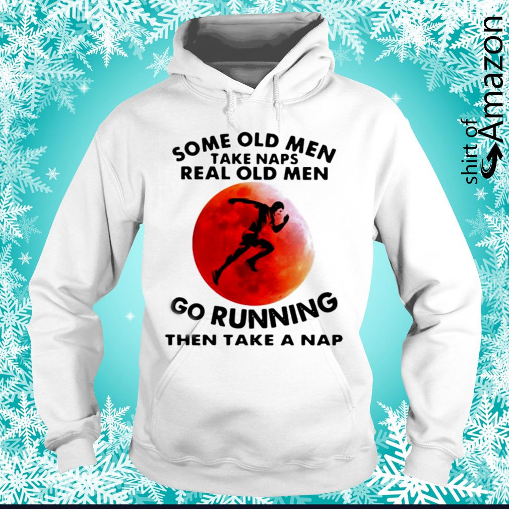 Some old men take maps real old men go running then take a nap hoodie