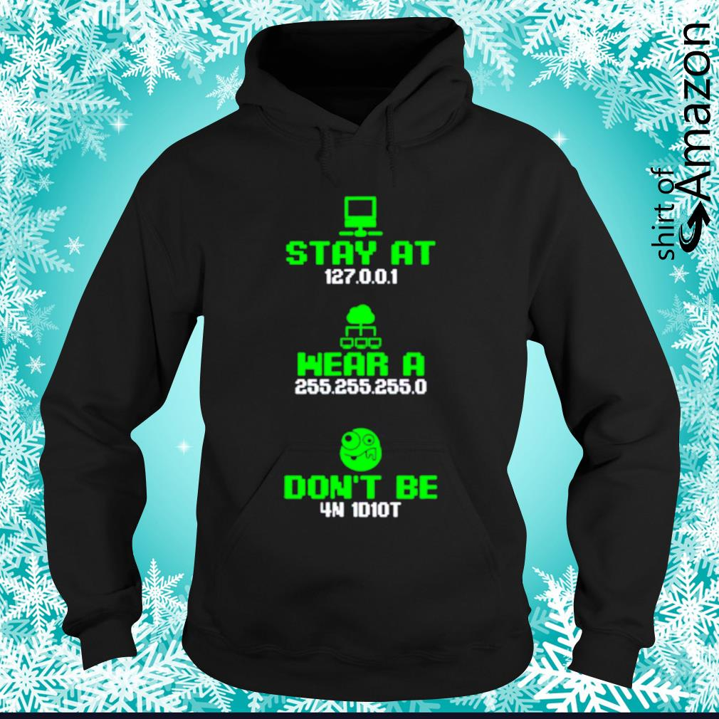 Stay at wear a don't be hoodie