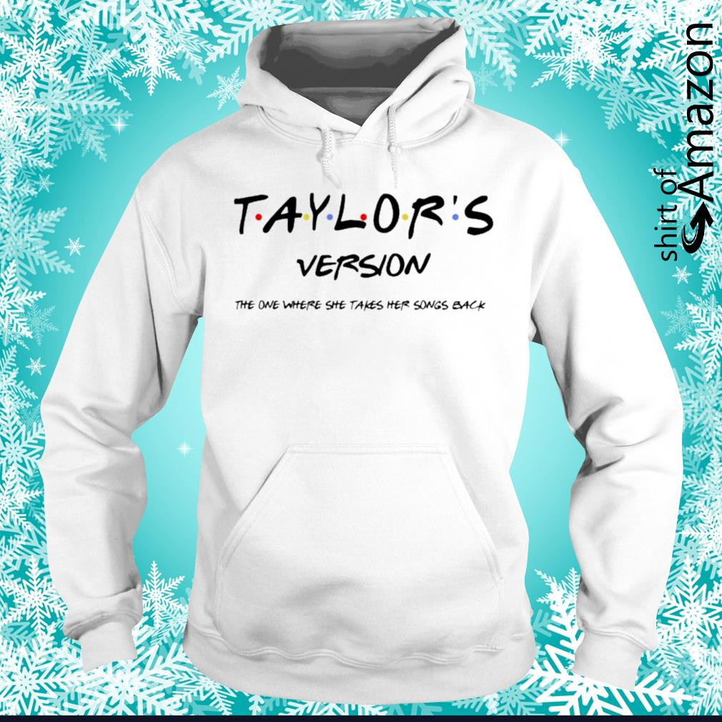 Taylor's version the one where she takes her songs back hoodie