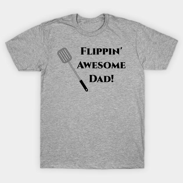 Flippin' awesome dad Father's day shirt