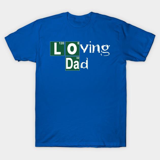 Loving dad shirt