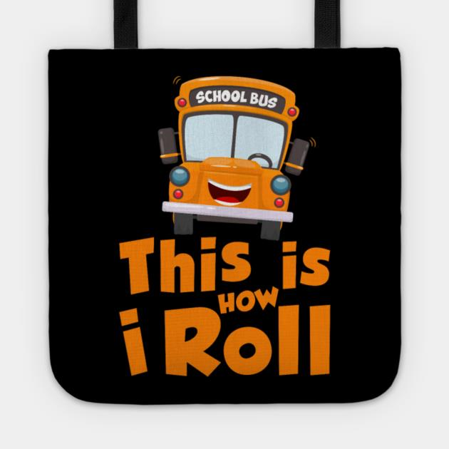 School bus driver this is how roll tote