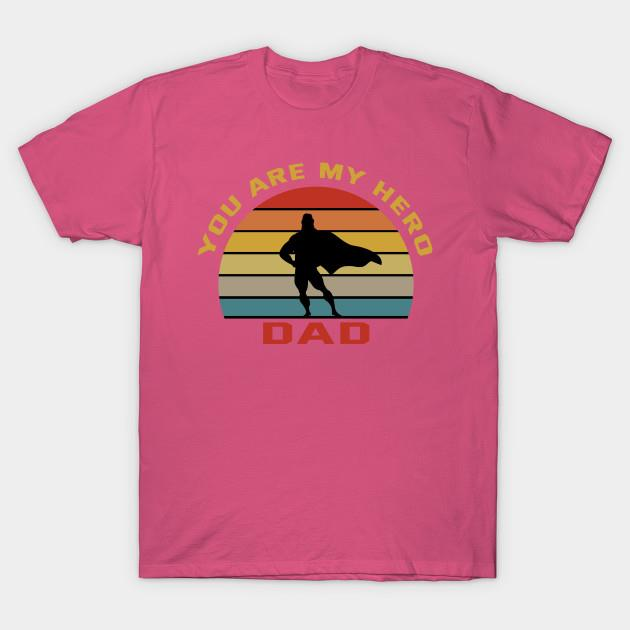 You are my hero dad vintage shirt