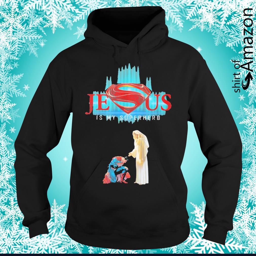 Jesus and Superman Jesus is my superhero hoodie