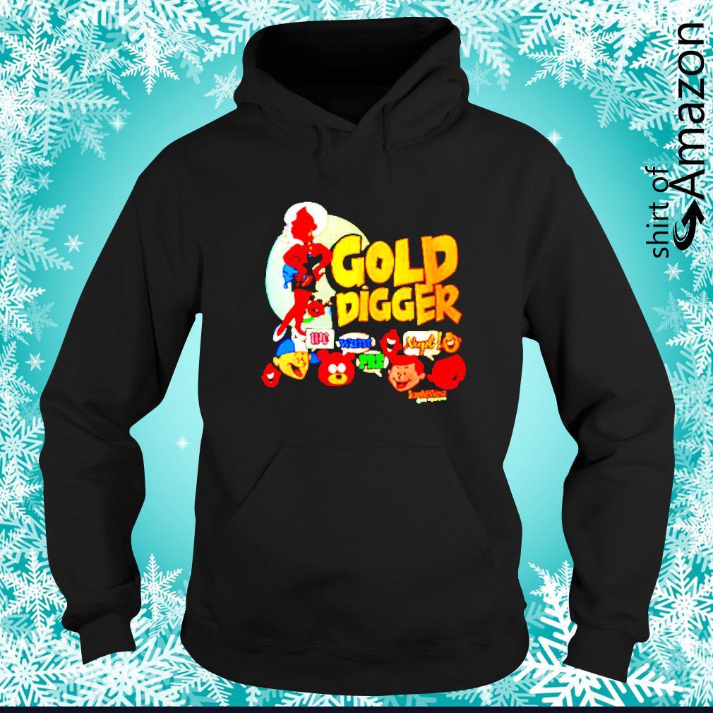 Kanye West Gold Digger we want nupt pre hoodie