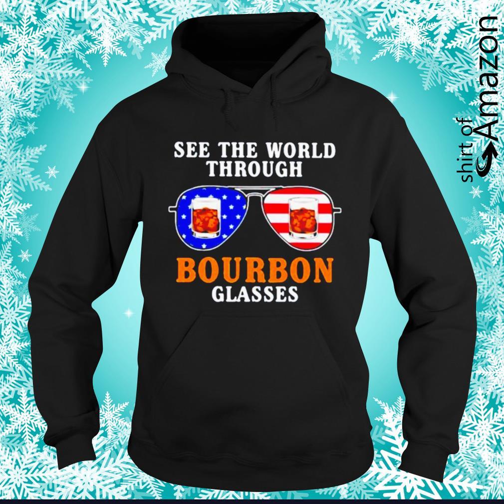 See the world through bourbon glasses American flag hoodie
