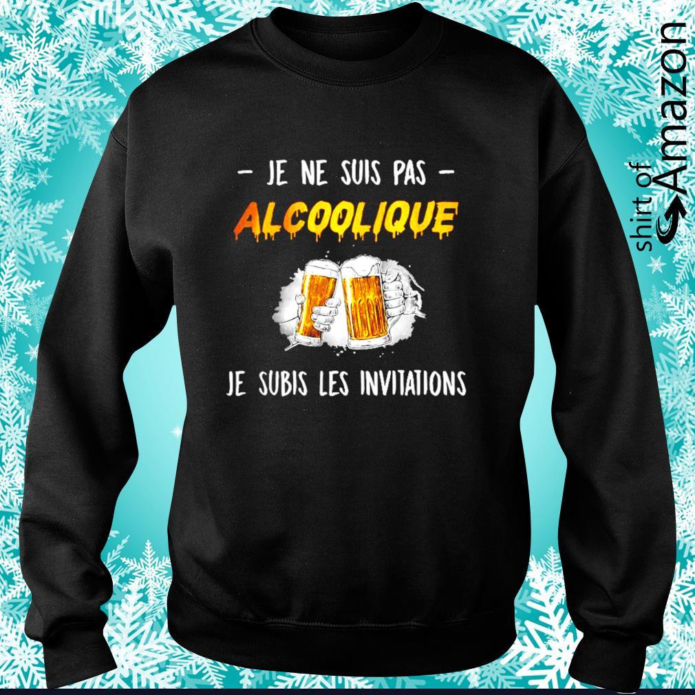 Je ne suis pas alcoolique je subis les invitations s sweater