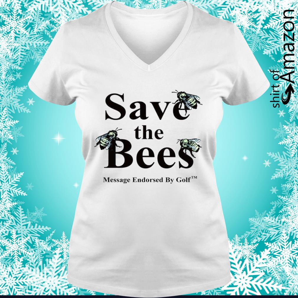 Save the bees message endorsed by golf s v-neck-t-shirt