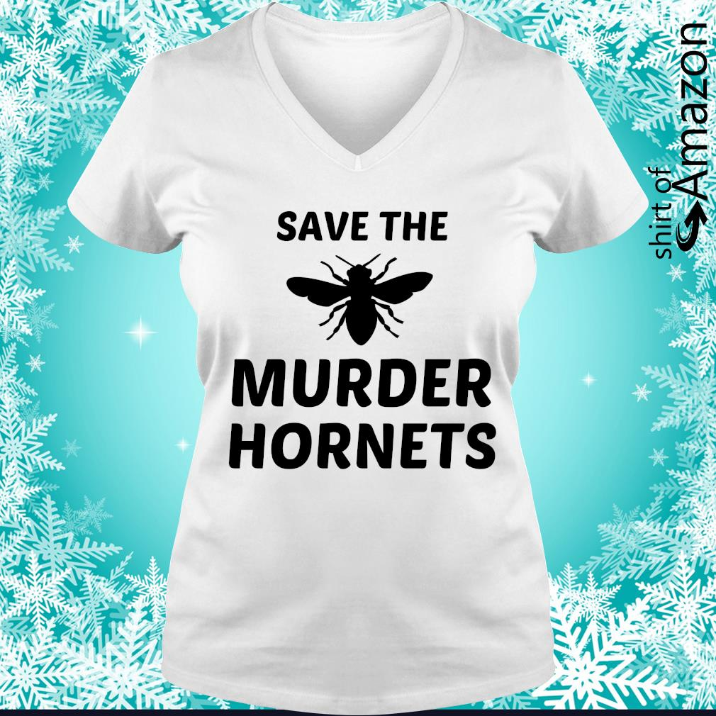 Save the murder hornets s v-neck-t-shirt