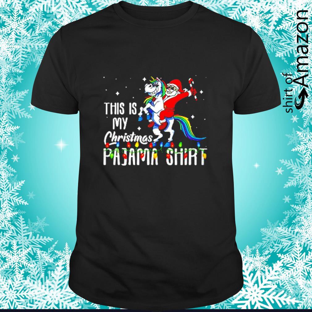 This is my Christmas pajama santa riding unicorn shirt