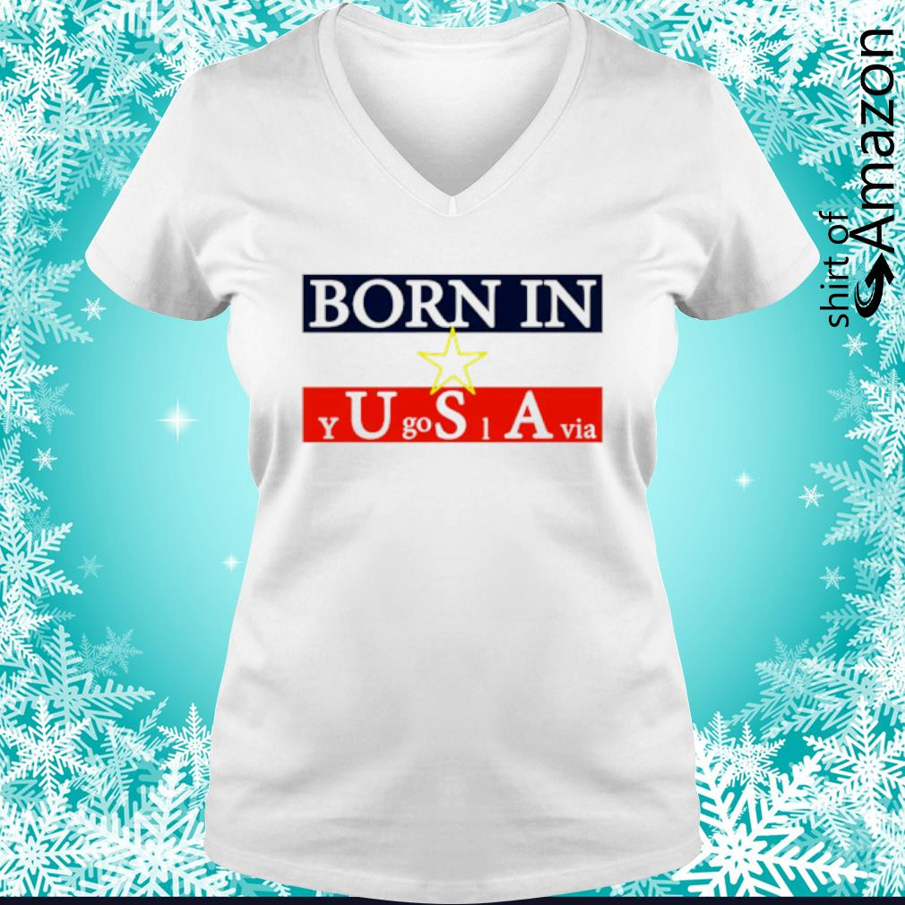 Born in Yugoslavia s v-neck-t-shirt
