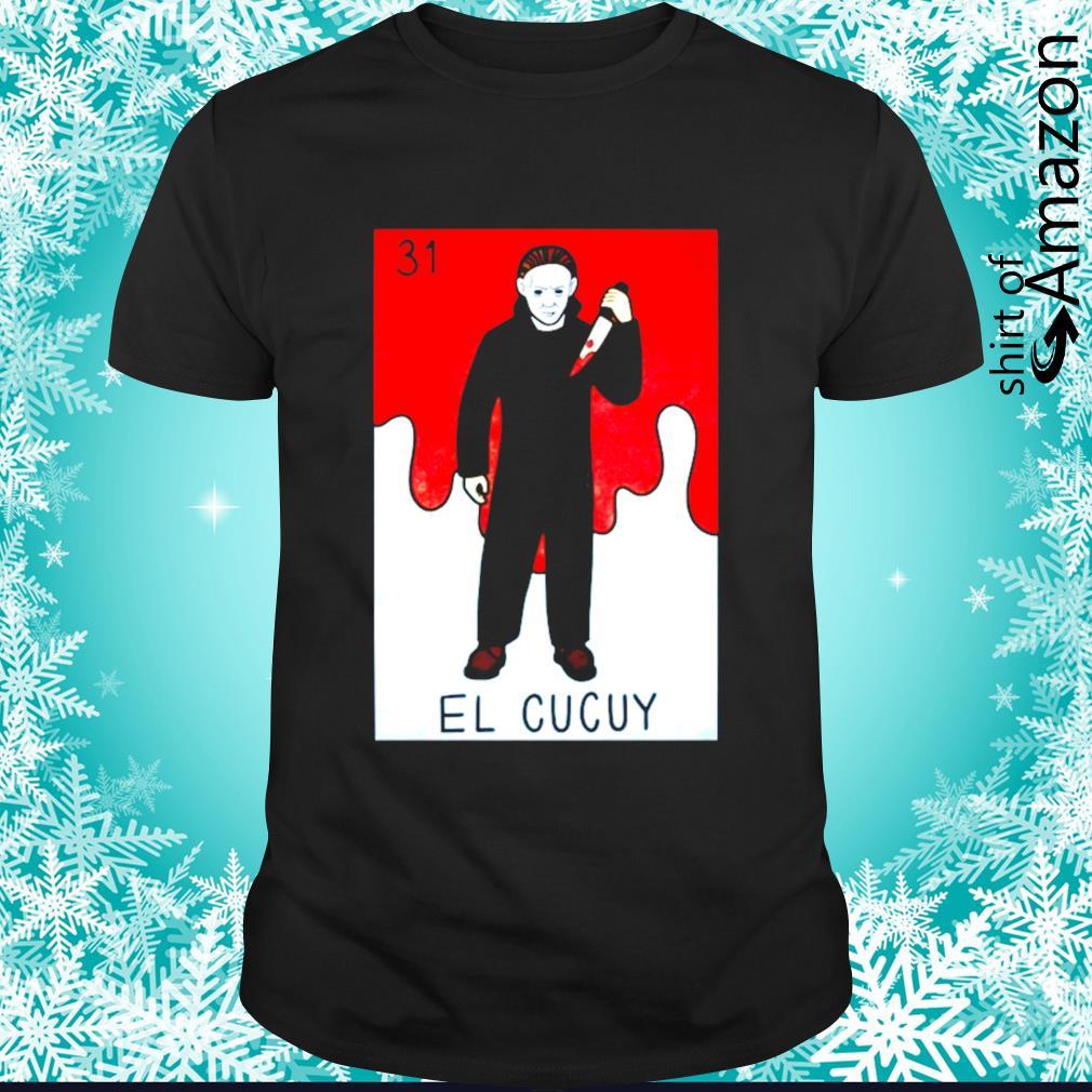 Michael Myers 31 EL Cucuy shirt