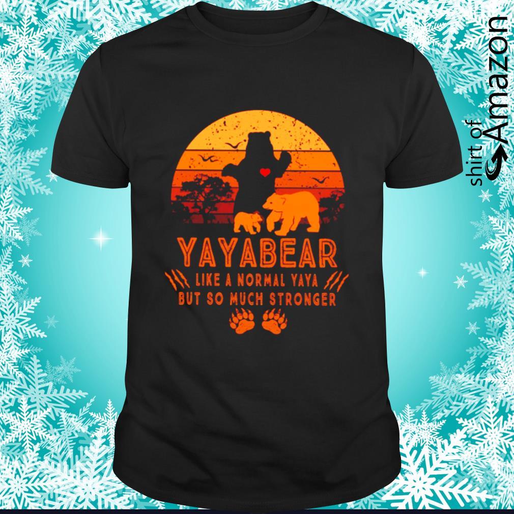Yayabear like a normal yaya but so much stronger vintage shirt