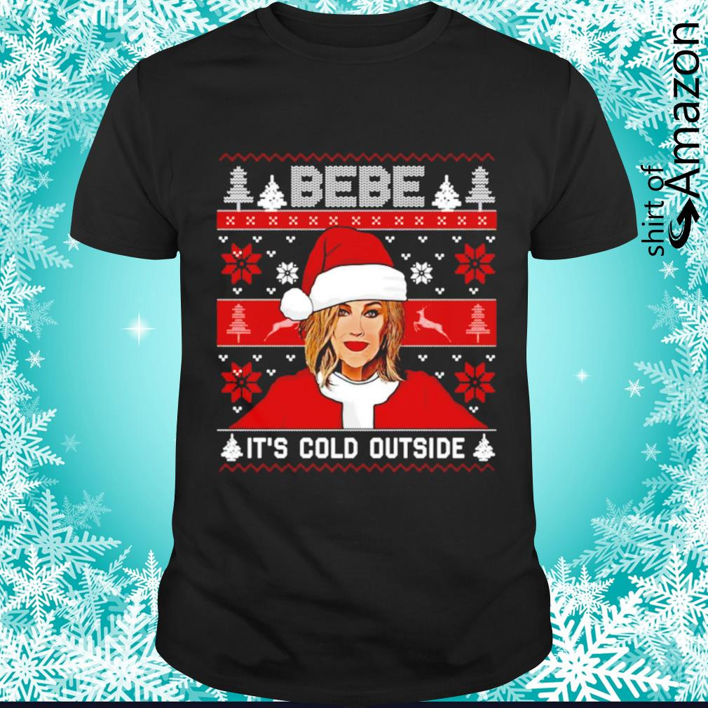 Bebe it's cold outside ugly Christmas shirt