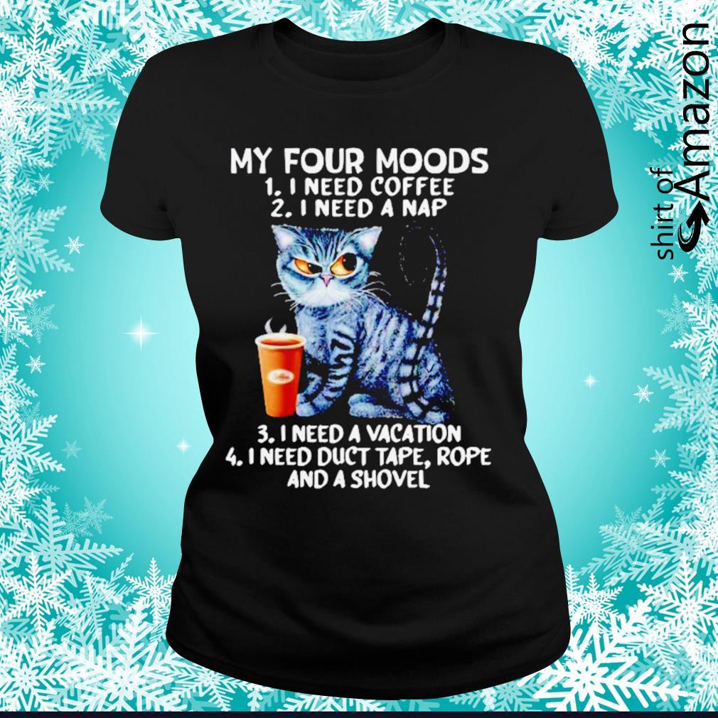 Black Cat my four moods I need coffee I need a nap I need a vacation s ladies-tee